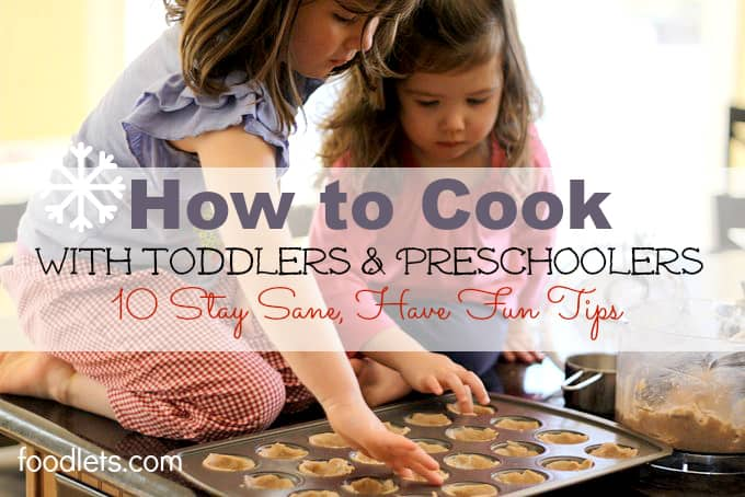 how to cook with toddlers and preschoolers, foodlets.com