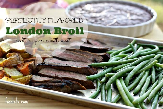 perfectly flavored london broil (aka, meat your kids will eat!)