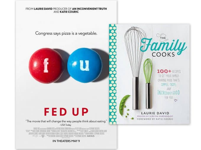Fed Up & The Family Cooks by Laurie David
