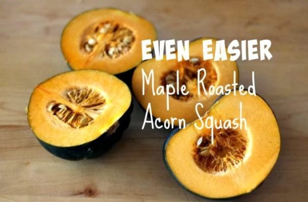 even easier maple roasted acorn squash