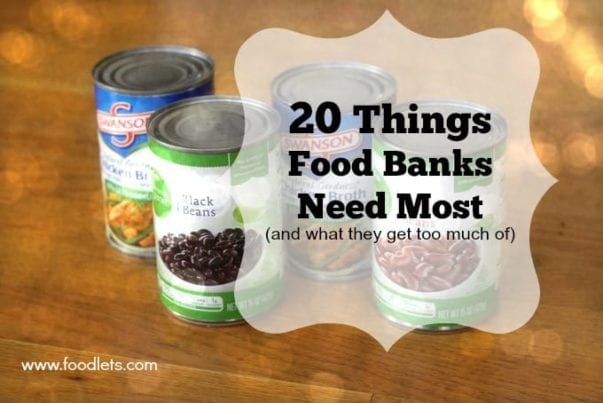 20 things food banks need most, foodlets