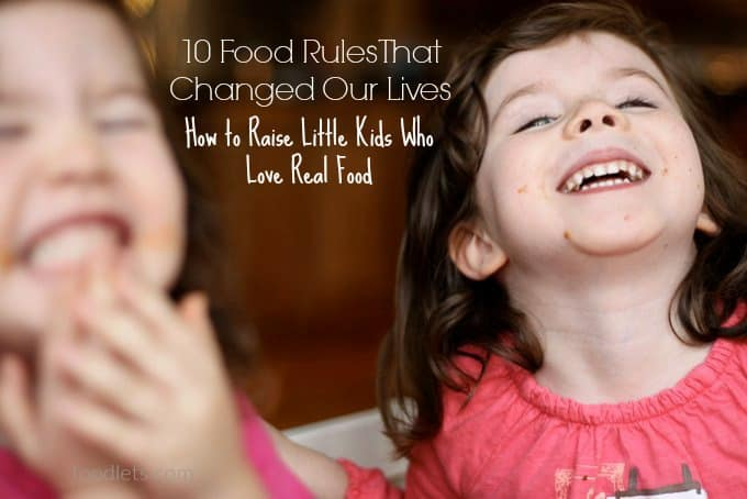 how to raise little kids who love real food
