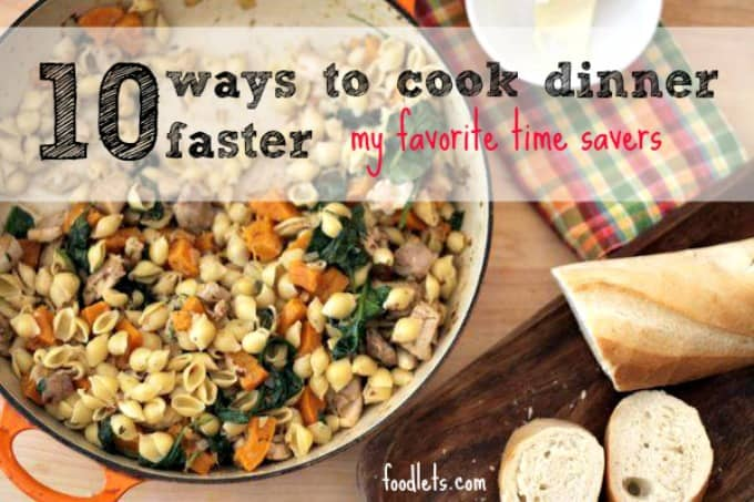 10 ways to cook dinner faster, foodlets