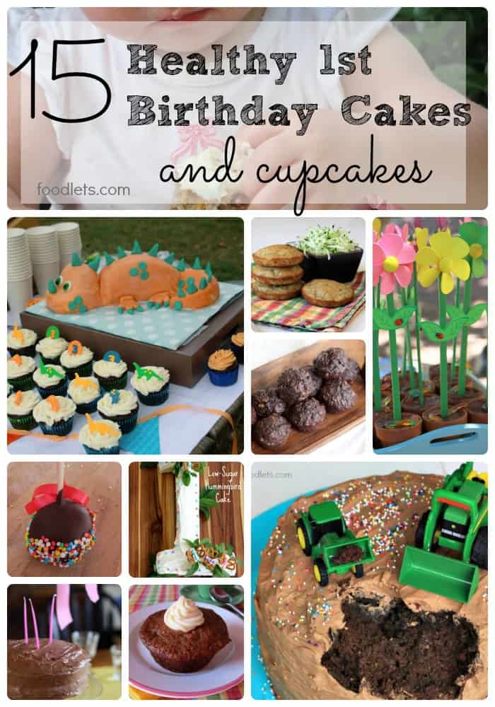 15 Healthy Cakes & Cupcakes for 1st Birthday Parties