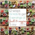 12 ways for kids to get 5 servings of fruit and veggies a day