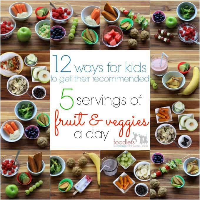 12 ways for kids to get 5 servings of fruit and veggies