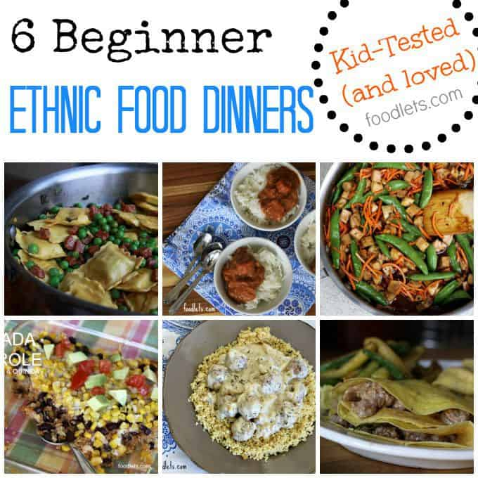 Beginner Ethnic Food: 6 Kid-Friendly Dinners