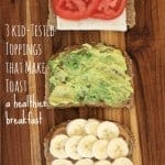 3 kid tested toppings for healthy toast, foodlets