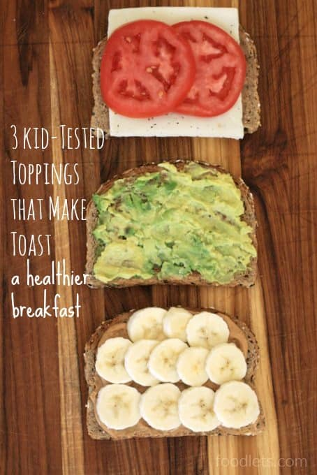 3 Kid-Tested Toppings to Make Toast a Healthier Breakfast