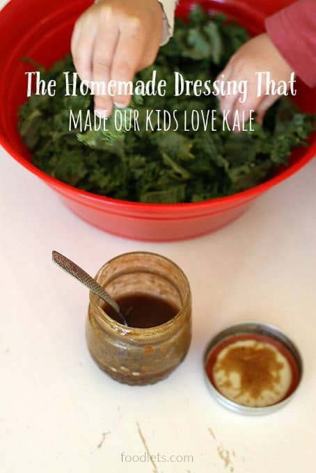 homemade dressing, kids love kale, foodlets