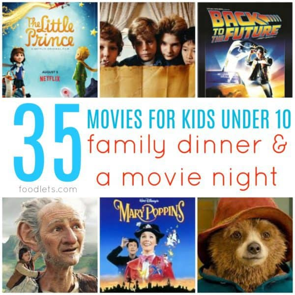 35 Movies for Kids Under 10 (Plus Dinner Ideas They'll Love!)